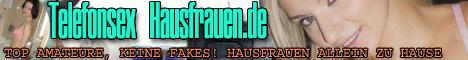 8 Amateur Telefonsex mit deutschen Hausfrauen